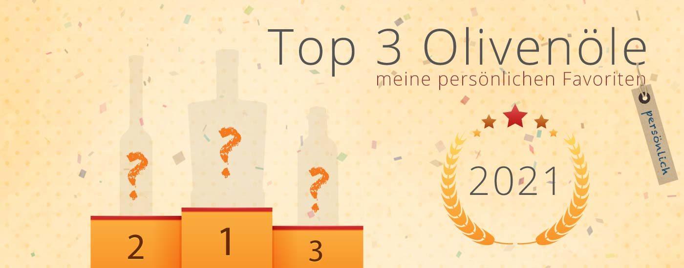Olivenöl - meine persönlichen Favoriten